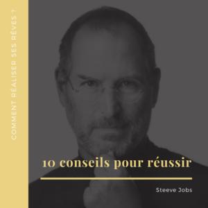 10 conseils pour réussir selon Steeve Jobs
